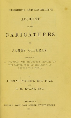 Download Historical & descriptive account of the caricatures of James Gillray