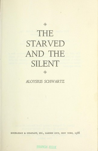 The starved and the silent.