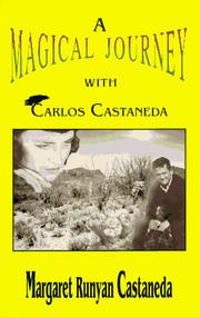 A Magical Journey With Carlos Castaneda by Margaret Runyan Castaneda
