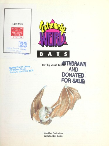 Extremely Weird Bats (Extremely Weird)