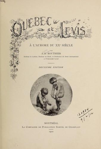 Québec et Lévis, à l'aurore du XXe siècle.