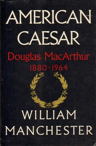 Download American Caesar, Douglas MacArthur, 1880-1964