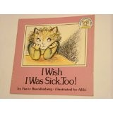 I wish I was sick, too!