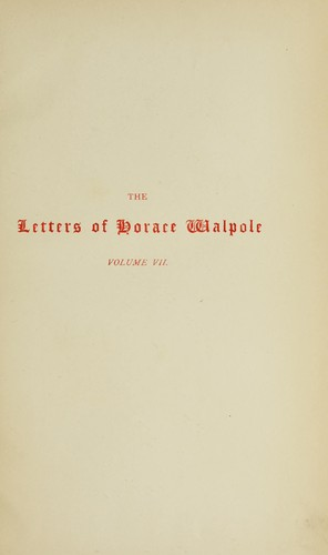 The letters of Horace Walpole, fourth earl of Orford.