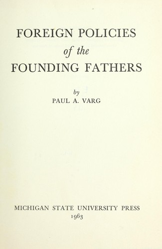 Download Foreign policies of the founding fathers. —