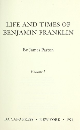 Life and times of Benjamin Franklin.