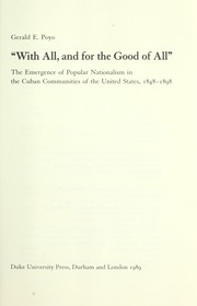With all, and for the good of all : the emergence of popular nationalism in the Cuban communities of the United States, 1848-1898 PDF