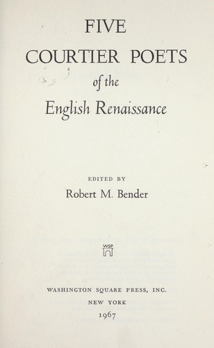 Five courtier poets of the English Renaissance