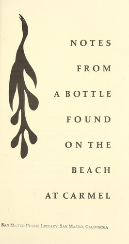 Notes from a bottle found on the beach at Carmel.