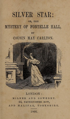 Silver star, or, The mystery of Fontelle Hall
