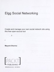 Elgg social networking [electronic resource] : create and manage your own social network site using this free open-source tool PDF