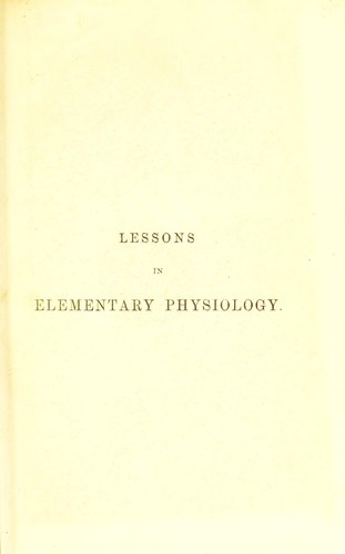 Download Lessons in elementary physiology.