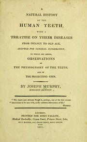 A natural history of the human teeth, with a treatise on their diseases from infancy to old age, adapted for general information PDF