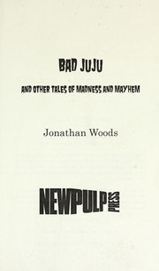 Bad Juju and other tales of madness and mayhem PDF