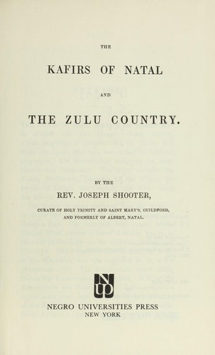 The Kafirs of Natal and the Zulu country.