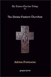 The Uniate Eastern Churches by Adrian Fortescue