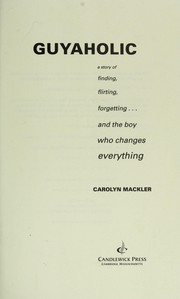 Guyaholic : a story of finding, flirting, forgetting ... and the boy who changes everything PDF