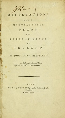 Observations on the manufactures, trade and present state of Ireland.