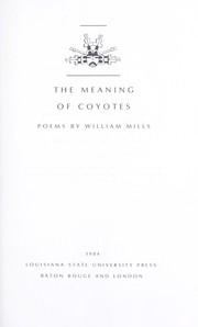 The meaning of coyotes : poems PDF