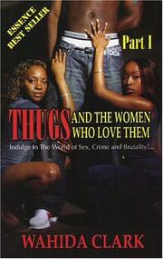Thugs and the Women Who Love Them by Wahida Clark
