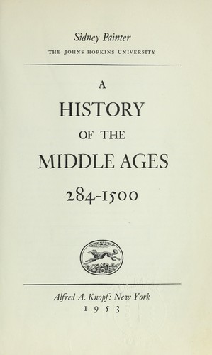 A history of the Middle Ages: 284-1500.