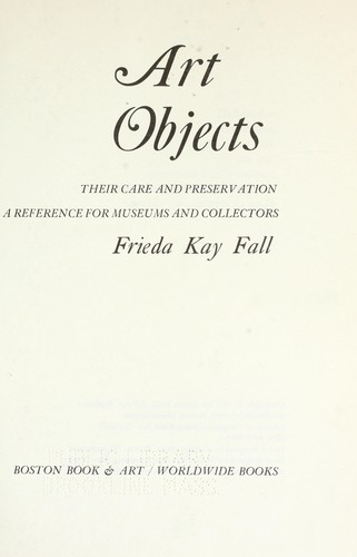 Download Art objects: their care and preservation;
