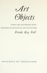 Art objects: their care and preservation PDF