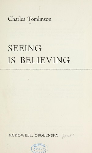 Seeing is believing.