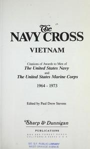 The Navy Cross : Vietnam : citations of awards to men of the United States Navy and the United States Marine Corps, 1964-1973 PDF