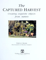 The captured harvest : creating exquisite objects from nature PDF