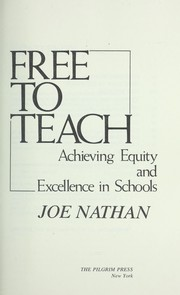 Free to teach : achieving equity and excellence in schools PDF