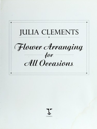Flower arranging for all occasions