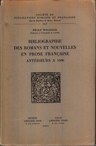 Bibliographie des romans et nouvelles en prose française antérieurs à 1500.