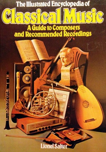 The  illustrated encyclopedia of classical music