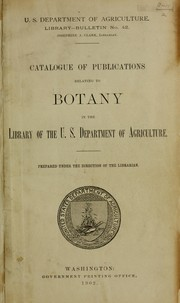 Catalogue of publications relating to botany in the library of the U.S. Department of Agriculture