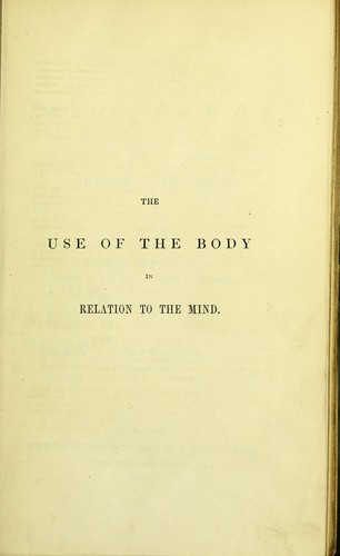 The use of the body in relation to the mind.