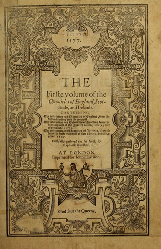 The  firste-laste volume of the Chronicles of England, Scotlande, and Irelande …