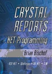 Crystal Reports .NET programming by Brian Bischof