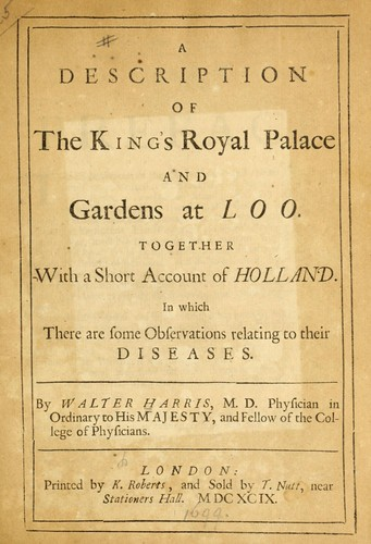 A description of the King's royal palace and gardens at Loo
