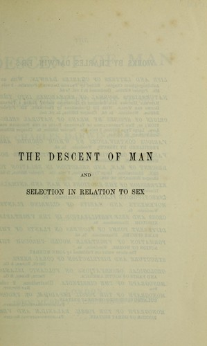 The  descent of man and selection in relation to sex.