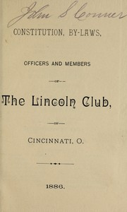 Constitution, by-laws, officers and members of the Lincoln Club of Cincinnati, O., 1886