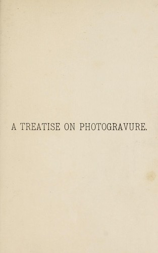 Download A treatise on photogravure in intaglio by the Talbot-Klic process