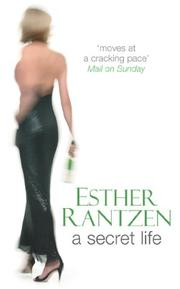A SECRET LIFE by ESTHER RANTZEN