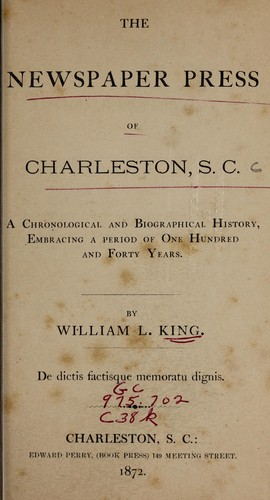 The newspaper press of Charleston, S.C.
