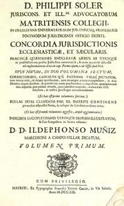 D. Philippi Soler juriscons. et illmi. advocatorim Matritensis collegii ... Concordia jurisdictionis ecclesiasticae et saecularis