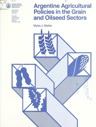 Download Argentine agricultural policies in the grain and oilseed sectors