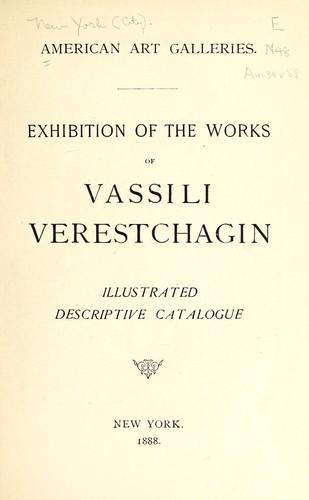 Exhibition of the works of Vassili Verestchagin.