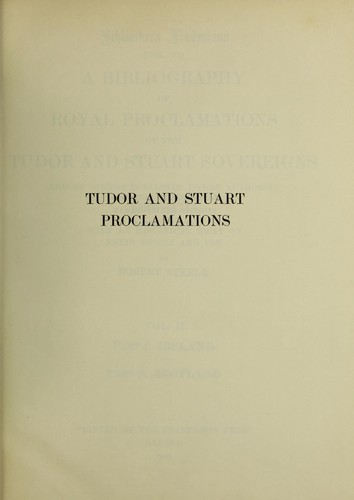 Download A bibliography of royal proclamations of the Tudor and Stuart sovereigns and of others published under authority, 1485-1714.