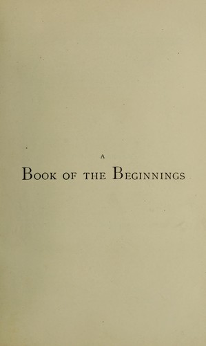 Download A book of the beginnings.