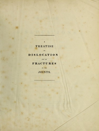 Download A treatise on dislocations and fractures of the joints.